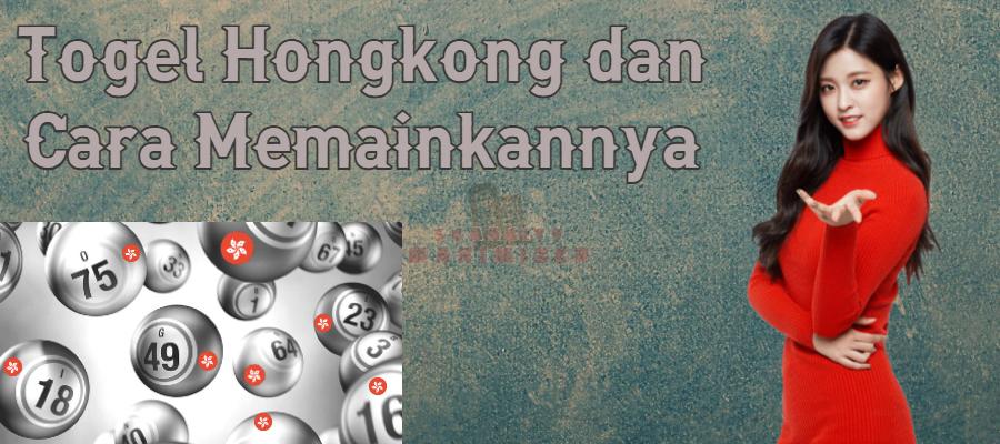 Togel Hongkong Dan Cara Memainkannya